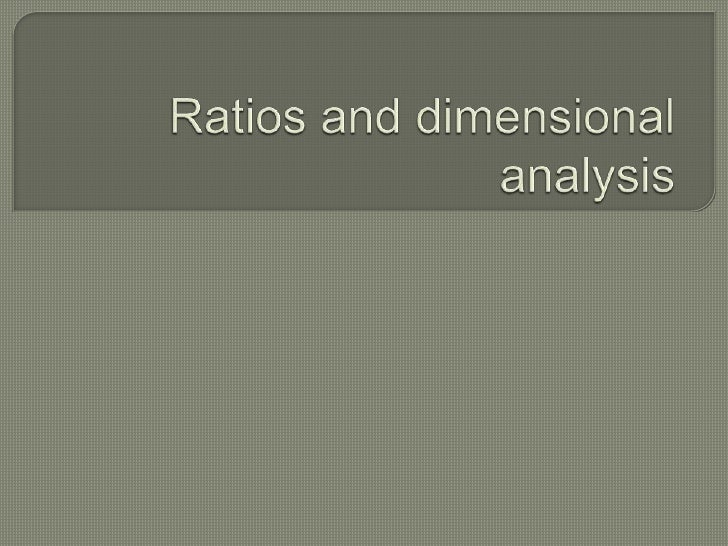 Ratios and dimensional analysis<br />