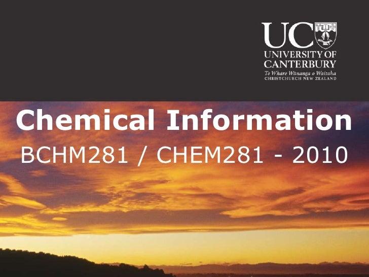 Chemical Information<br />BCHM281 / CHEM281 - 2010<br />