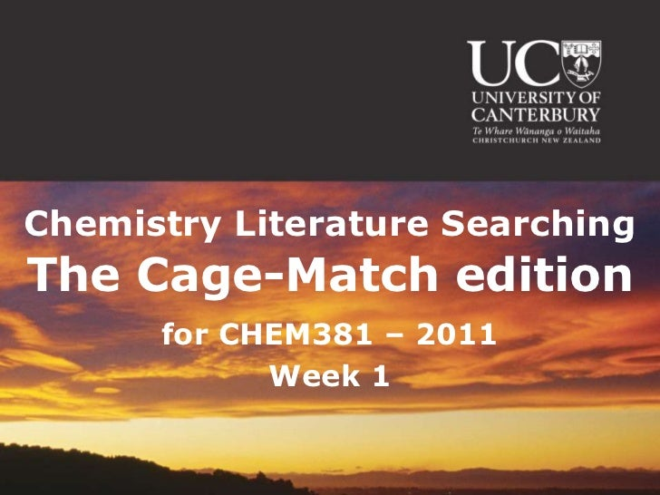 Chemistry Literature Searching<br />The Cage-Match edition<br />for CHEM381 – 2011<br />Week 1<br />