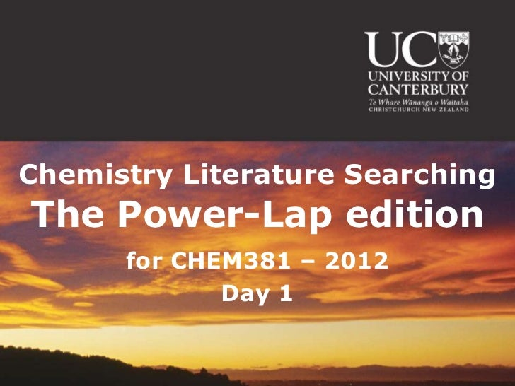 Chemistry Literature SearchingThe Power-Lap edition      for CHEM381 – 2012             Day 1