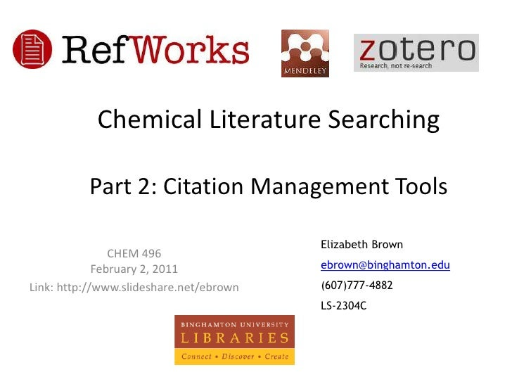 Chemical Literature SearchingPart 2: Citation Management Tools<br />Elizabeth Brown<br />ebrown@binghamton.edu<br />(607)7...