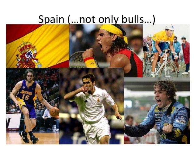 Spain (…not only bulls…)