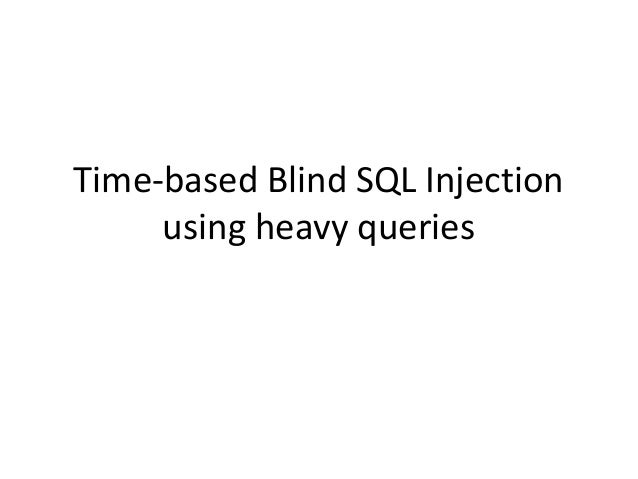 Time-based Blind SQL Injection using heavy queries