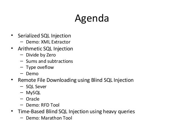 Agenda • Serialized SQL Injection – Demo: XML Extractor • Arithmetic SQL Injection – Divide by Zero – Sums and subtraction...