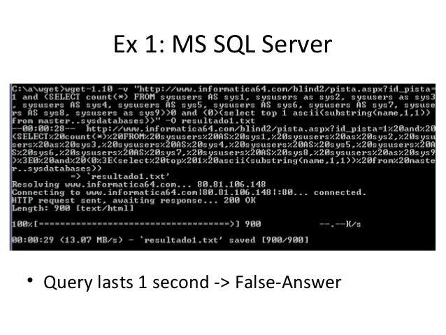 Ex 1: MS SQL Server • Query lasts 1 second -> False-Answer