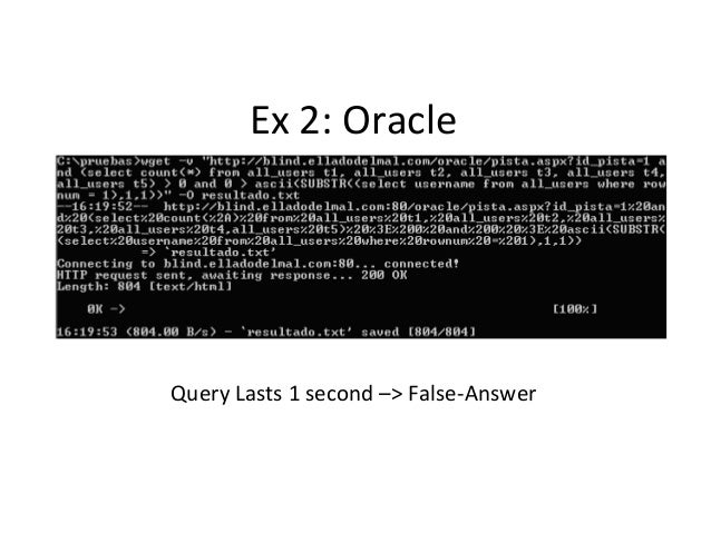 Ex 2: Oracle Query Lasts 1 second –> False-Answer
