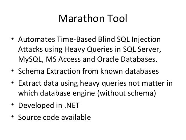 Marathon Tool • Automates Time-Based Blind SQL Injection Attacks using Heavy Queries in SQL Server, MySQL, MS Access and O...