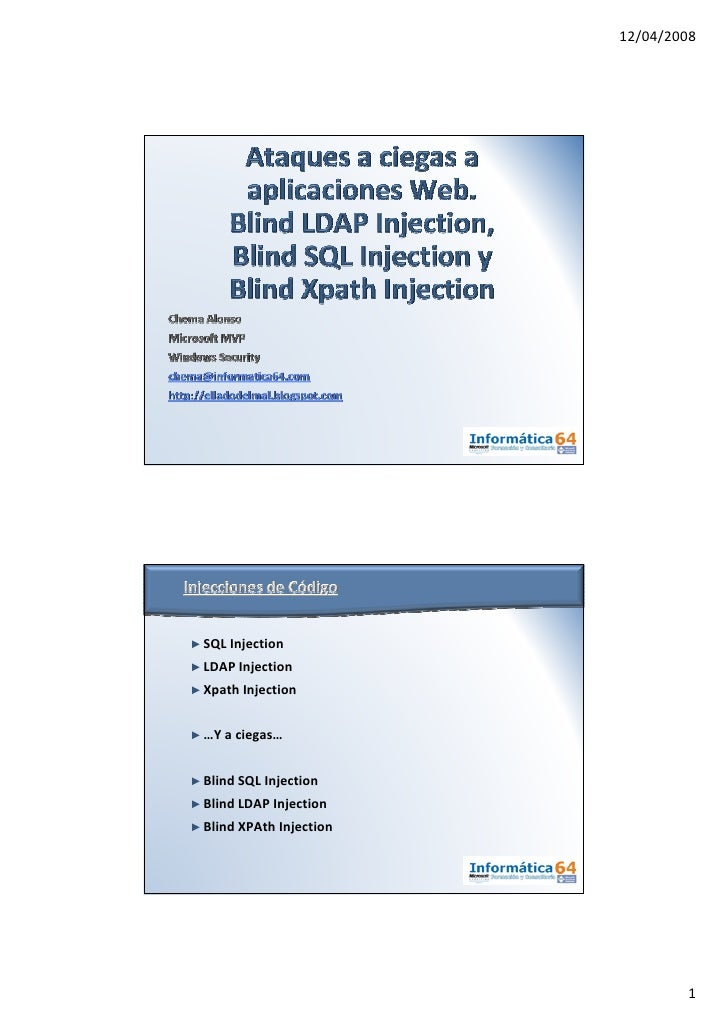 12/04/2008     ►SQL Injection ►LDAP Injection ►Xpath Injection   ►…Y a ciegas…   ►Blind SQL Injection ►Blind LDAP Injectio...