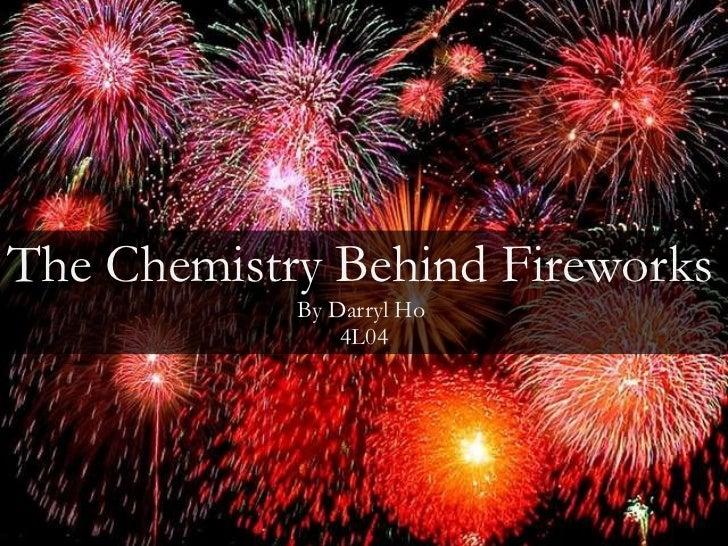 The Chemistry Behind Fireworks By Darryl Ho  4L04