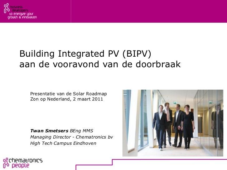Building Integrated PV (BIPV)aan de vooravond van de doorbraak  Presentatie van de Solar Roadmap  Zon op Nederland, 2 maar...