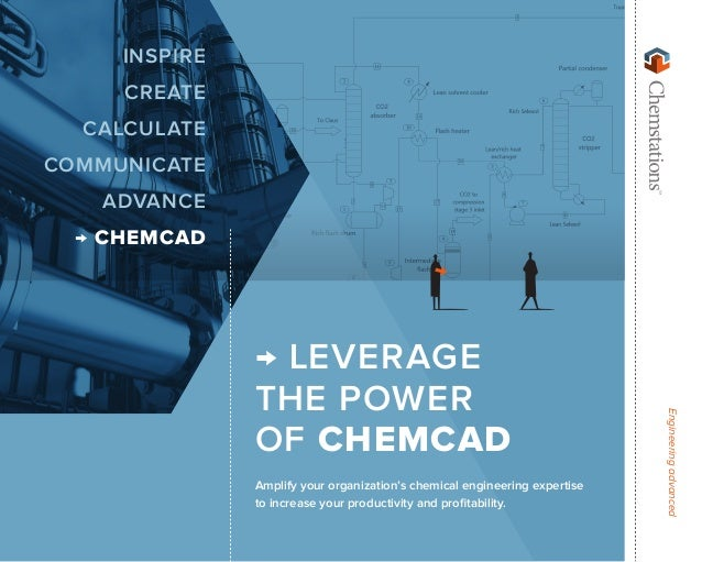 Engineeringadvanced → LEVERAGE THE POWER OF CHEMCAD Amplify your organization's chemical engineering expertise to increase...