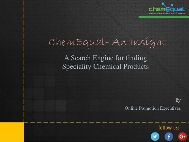 ChemEqual- An Insight A Search Engine for finding Speciality Chemical Products By Online Promotion Executives