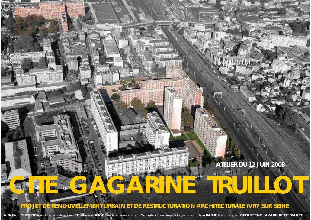 ATELIER DU 12 JUIN 2008      CITE GAGARINE TRUILLOT          PROJET DE RENOUVELLEMENT URBAIN ET DE RESTRUCTURATION ARCHITE...