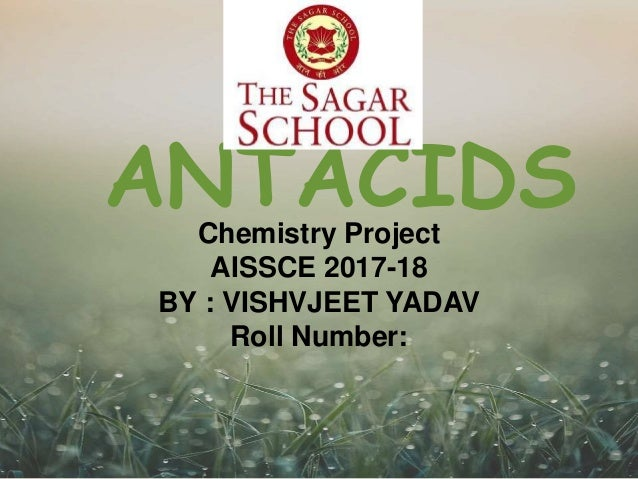 CBSE class 12th Chemistry project on antacids for cbse