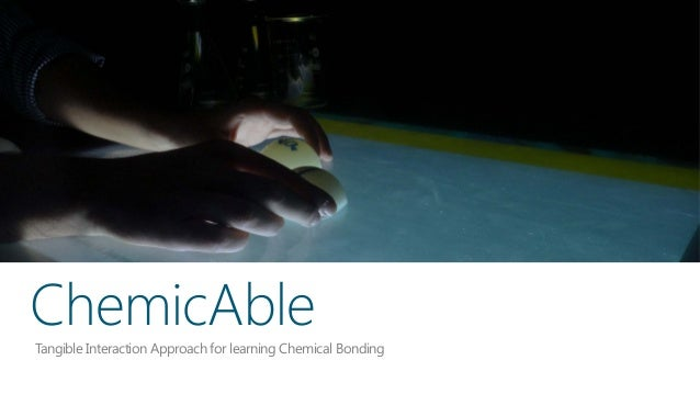 Tangible Interaction Approach for learning Chemical Bonding ChemicAble