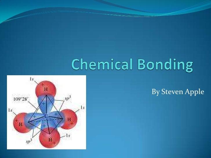 Chemical Bonding <br />By Steven Apple<br />