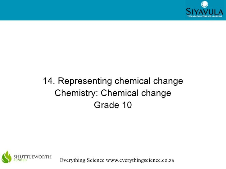 114. Representing chemical change   Chemistry: Chemical change            Grade 10   Everything Science www.everythingscie...