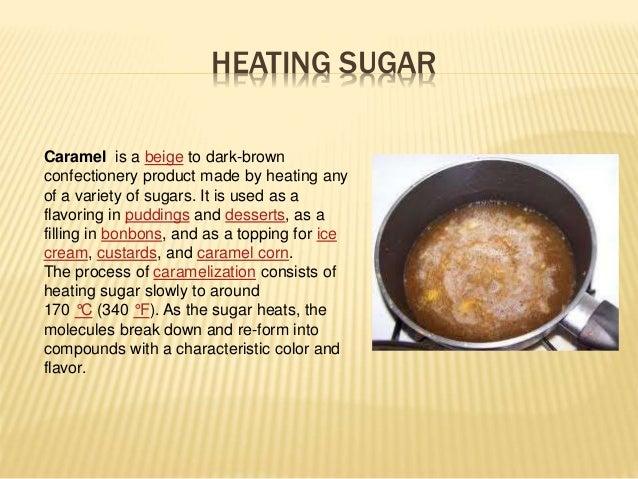 Heat sugar