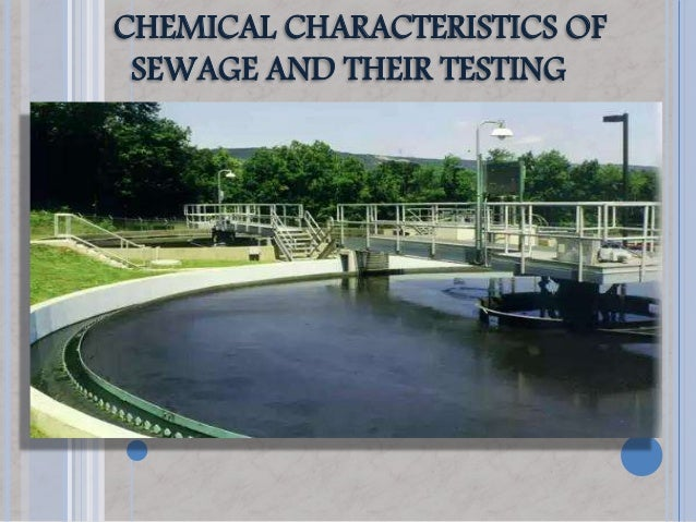 CHEMICAL CHARACTERISTICS OF SEWAGE AND THEIR TESTING