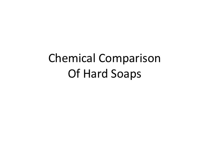 Chemical Comparison   Of Hard Soaps
