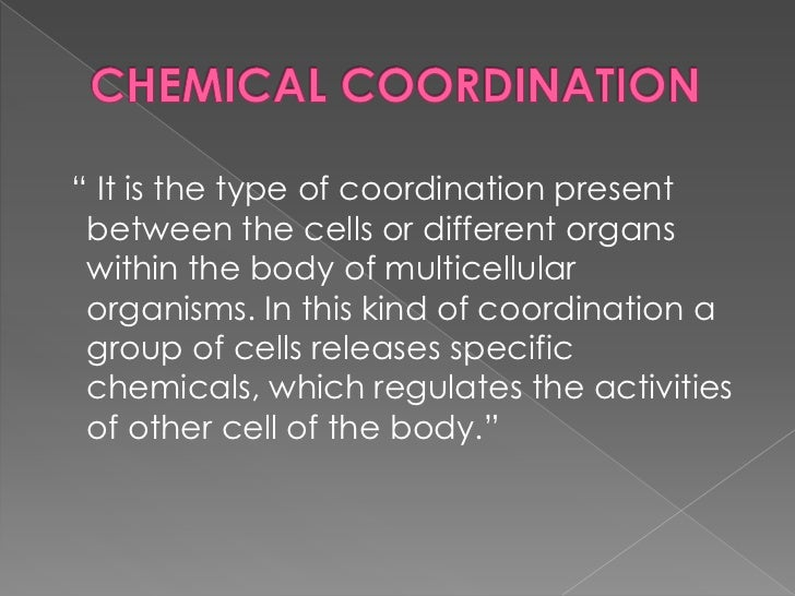 """ It is the type of coordination present between the cells or different organs within the body of multicellular organisms...."