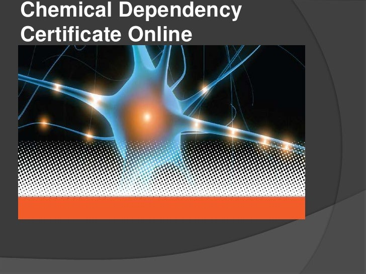 Chemical DependencyCertificate Online