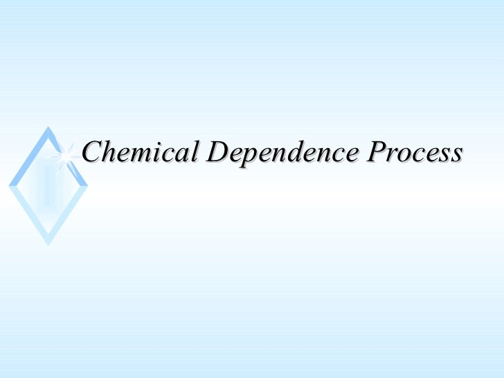Chemical Dependence Process