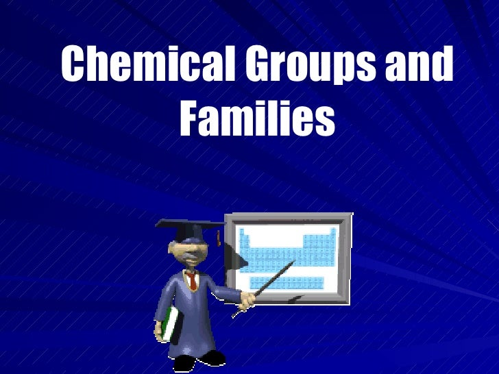 Chemical Groups and Families