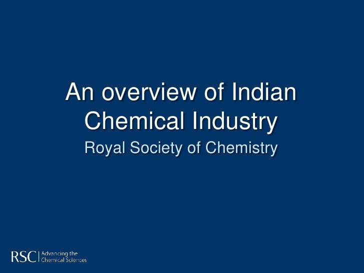 An overview of Indian Chemical Industry Royal Society of Chemistry
