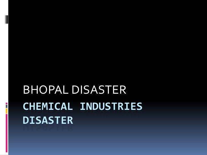 BHOPAL DISASTERCHEMICAL INDUSTRIESDISASTER