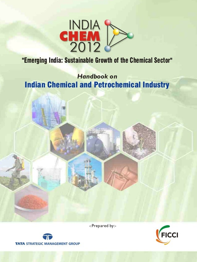 """""""Emerging India: Sustainable Growth of the Chemical Sector"""" Handbook on Indian Chemical and Petrochemical Industry -:Prepa..."""