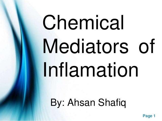 ChemicalMediators ofInflamationBy: Ahsan Shafiq                   Page 1