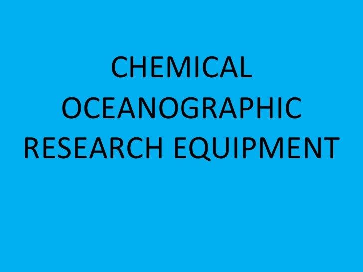 CHEMICAL OCEANOGRAPHIC RESEARCH EQUIPMENT