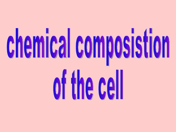 chemical composistion  of the cell