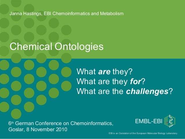 EBI is an Outstation of the European Molecular Biology Laboratory. Chemical Ontologies What are they? What are they for? W...