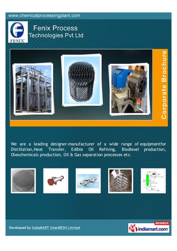 We are a leading designer-manufacturer of a wide range of equipmentforDistillation,Heat Transfer, Edible Oil Refining, Bio...