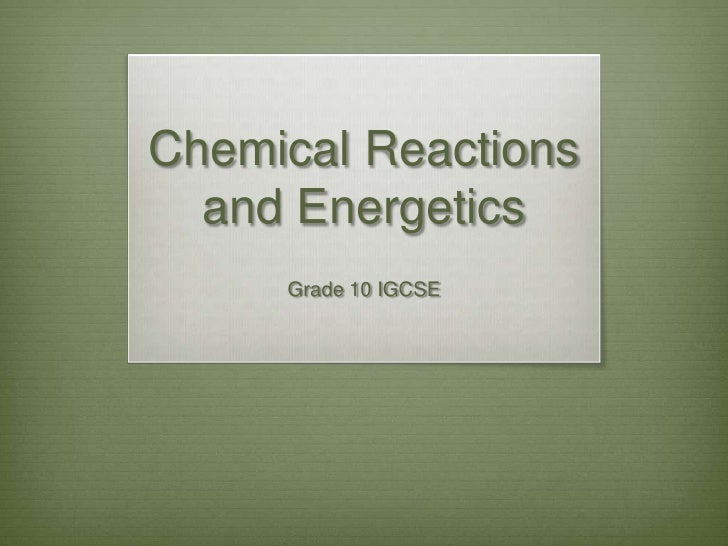 Chemical Reactions  and Energetics     Grade 10 IGCSE