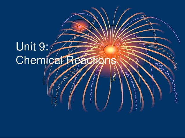 Unit 9:Chemical Reactions