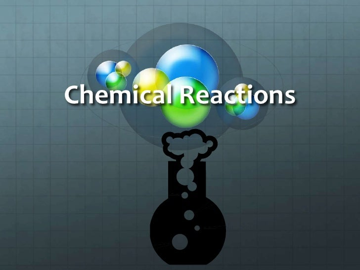 Chemical Reactions<br />