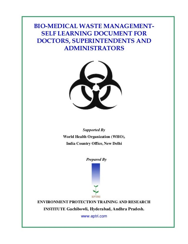 BIO-MEDICAL WASTE MANAGEMENT-  SELF LEARNING DOCUMENT FOR DOCTORS, SUPERINTENDENTS AND         ADMINISTRATORS             ...