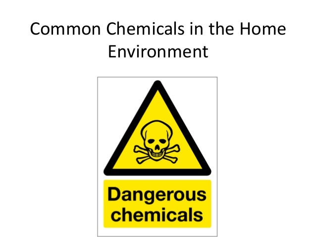 Common Chemicals in the Home Environment