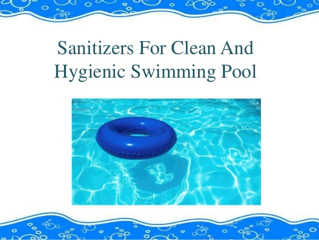 Sanitizers For Clean And Hygienic Swimming Pool