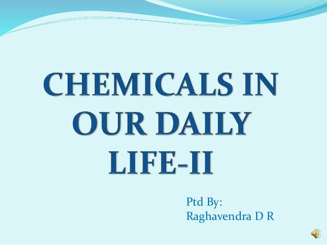 chemicals in our daily life ii science