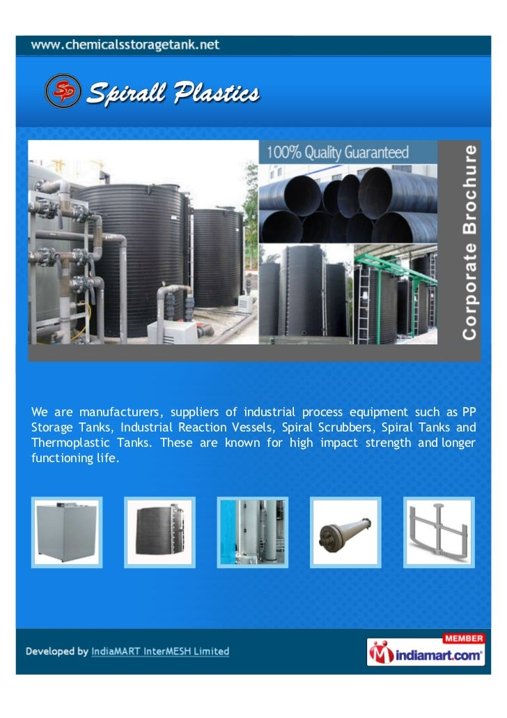 We are manufacturers, suppliers of industrial process equipment such as PPStorage Tanks, Industrial Reaction Vessels, Spir...