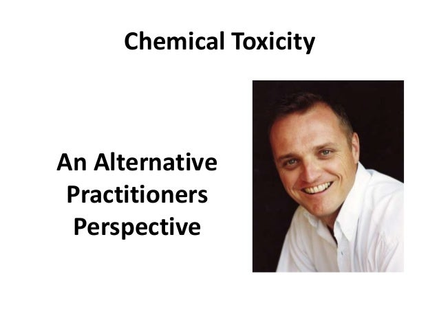 Chemical Toxicity An Alternative Practitioners Perspective