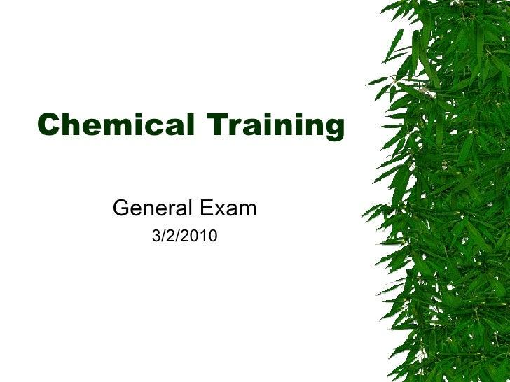 Chemical Training General Exam