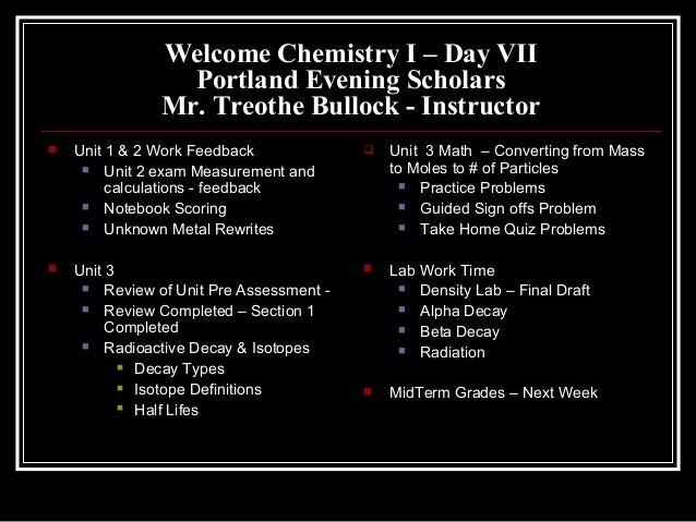 Welcome Chemistry I – Day VII                 Portland Evening Scholars               Mr. Treothe Bullock - Instructor   ...