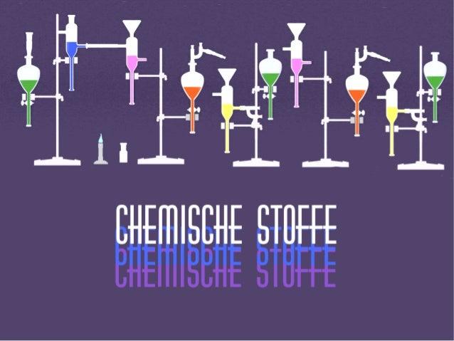 WAS SIND CHEMISCHE STOFFE?WAS SIND CHEMISCHE STOFFE?WAS SIND CHEMISCHE STOFFE?