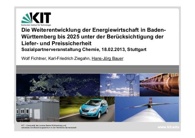 Die Weiterentwicklung der Energiewirtschaft in Baden-Württemberg bis 2025 unter der Berücksichtigung derLiefer- und Preiss...