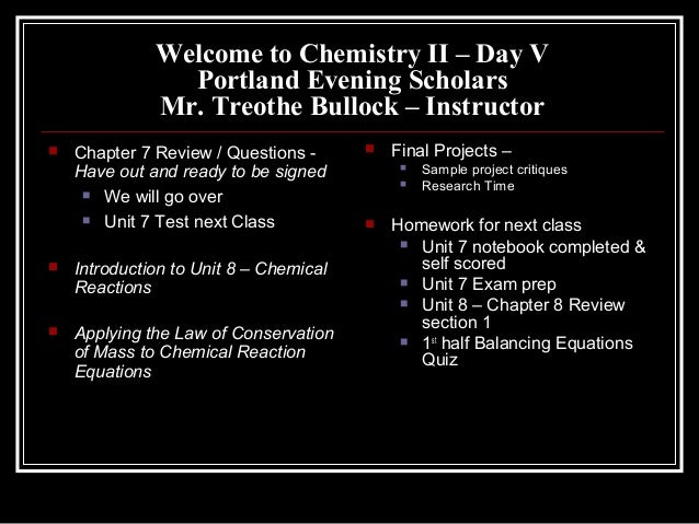 Welcome to Chemistry II – Day V                Portland Evening Scholars              Mr. Treothe Bullock – Instructor   ...